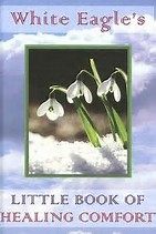 Rays Of Wisdom – Healers And Healing – The Very Best Of White Eagle – Messages From The Little Book Of Healing